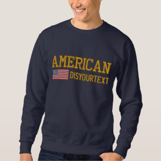 Personalized American Your Text Embroidered Embroidered Sweatshirt