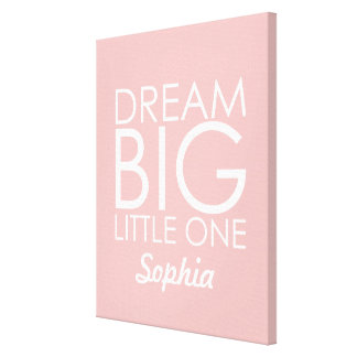 Personalized Art Canvas Dream Big Little One Pink Stretched Canvas Prints