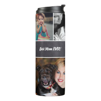 "Personalized, ""Best Mom Ever"", Collage of Photos Thermal Tumbler"