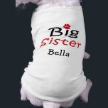 """Personalized Big Sister Pet Shirt<br><div class=""""desc"""">Cute design created to celebrate where your pampered pooch belongs in the family in a fun and trendy way. Personalize this Tee with your dog&#39;s name and treat your favorite pooch or give it as a unique, one-of-a-kind gift to a friend and fellow dog owner. Available on many products this...</div>"""