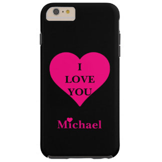 Personalized Black & Pink Heart I Love You Tough iPhone 6 Plus Case