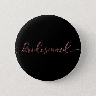 "Personalized ""Bridesmaid"" Rose Gold Glitter 2 Button"