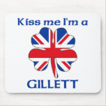 Personalized British Kiss Me I'm Gillett Mouse Pad