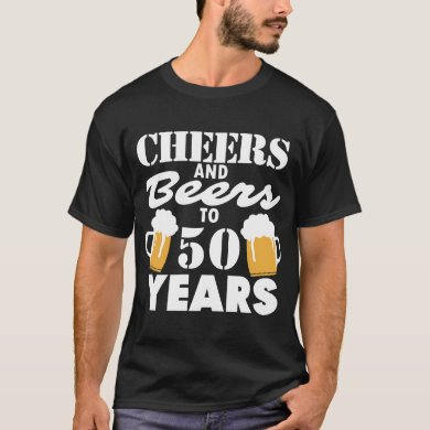 Personalized Cheers and Beers to 50 Years Men's T-Shirt