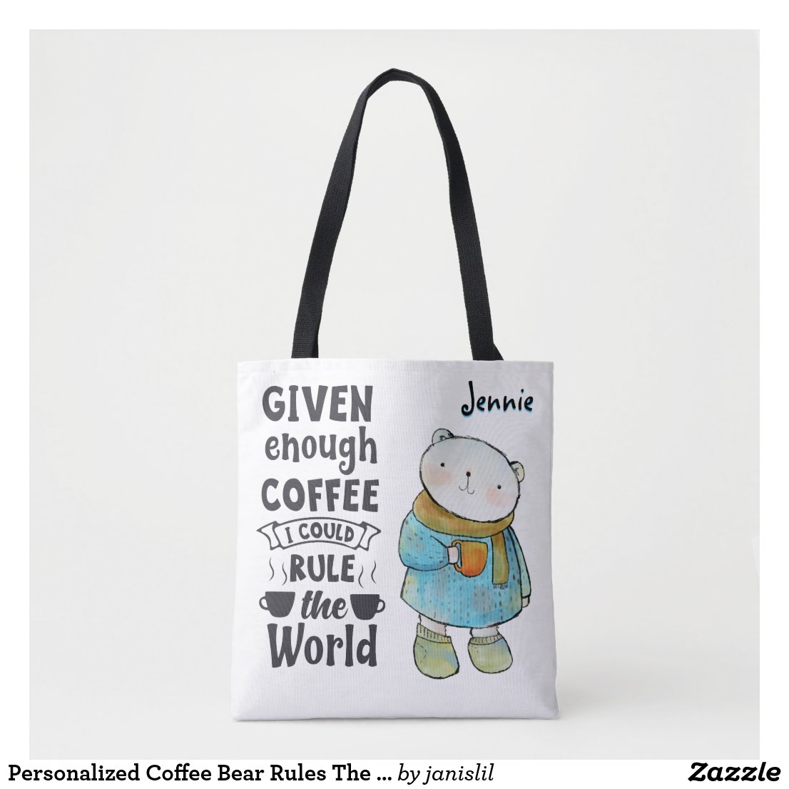 Personalized Coffee Bear Rules The World Tote Bag