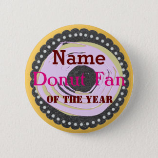 Personalized Cool  Donut Fan Party Badge Button