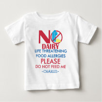 Personalized Dairy Allergy Shirt, Do not feed me Baby T-Shirt
