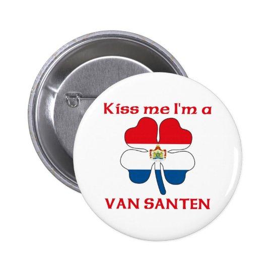 Personalized Dutch Kiss Me I'm Van Santen Pinback Button