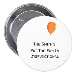 Personalized Fun In Dysfunctional Button 3 Inch Round Button