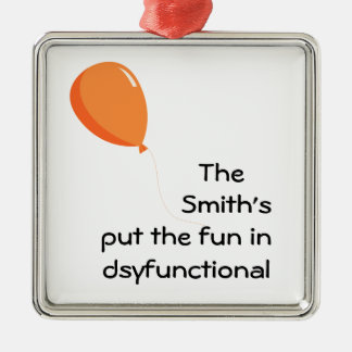 Personalized Fun In Dysfunctional Metal Ornament