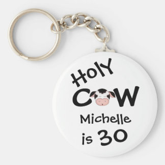 Personalized Funny Holy Cow 30th Birthday Keychain