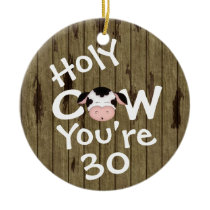 Personalized Funny Holy Cow 30th Birthday Ornament