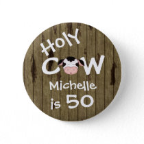Personalized Funny Holy Cow 50th Humorous Birthday Pinback Button
