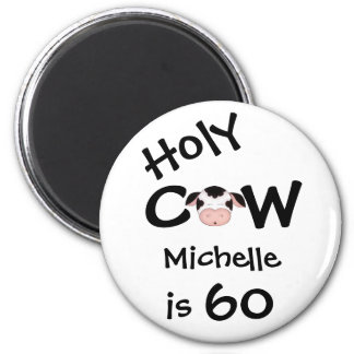 Personalized Funny Holy Cow 60th Birthday Magnet