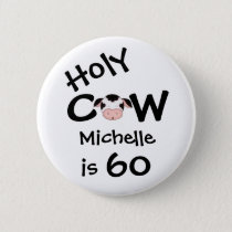 Personalized Funny Holy Cow 60th Humorous Birthday Pinback Button