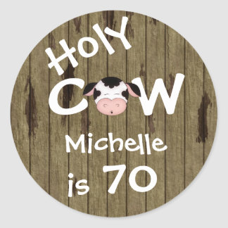 Personalized Funny Holy Cow 70th Birthday Humorous Classic Round Sticker