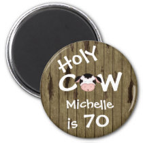 Personalized Funny Holy Cow Humorous 70th Birthday Magnet