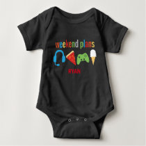 Personalized Gamer Weekend Plans Pizza Icecream Baby Bodysuit