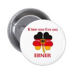 Personalized German Kiss Me I'm Ebner Pinback Button