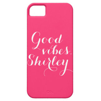 Personalized Good Vibes Shirley Happy Affirmation iPhone SE/5/5s Case