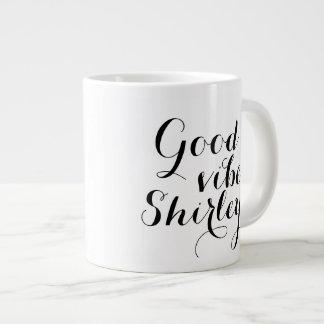 Personalized Good Vibes Shirley Happy Uplifting 20 Oz Large Ceramic Coffee Mug
