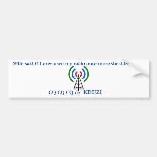 Personalized, ham radio or wife bumper sticker car bumper sticker