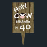 """Personalized Holy Cow 40th Birthday Cake Topper<br><div class=""""desc"""">Personalized Humorous Holy Cow Someone is 40 Birthday Cake or Cupcake Tower Pick with Faux Barn Wood Background.</div>"""