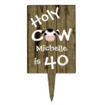 Personalized Holy Cow 40th Birthday Cake Topper<br><div class='desc'>Personalized Humorous Holy Cow Someone is 40 Birthday Cake or Cupcake Tower Pick with Faux Barn Wood Background.</div>