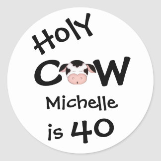 Personalized Holy Cow 40th Humorous Birthday Classic Round Sticker