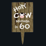 "Personalized Holy Cow 60th Birthday Cake Topper<br><div class=""desc"">Personalized Humorous Holy Cow Someone is 60 Birthday Cake or Cupcake Tower Pick with Faux Barn Wood Background.</div>"