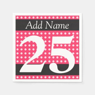 Personalized Hot Pink 25th Birthday Polka Dots Paper Napkin