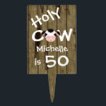 "Personalized Humorous Holy Cow 50th Birthday Cake Topper<br><div class=""desc"">Personalized Humorous Holy Cow Someone is 50 Birthday Cake or Cupcake Tower Pick with Faux Barn Wood Background.  Some graphics by Trina Clark at DigiScrapKits.com. ~</div>"