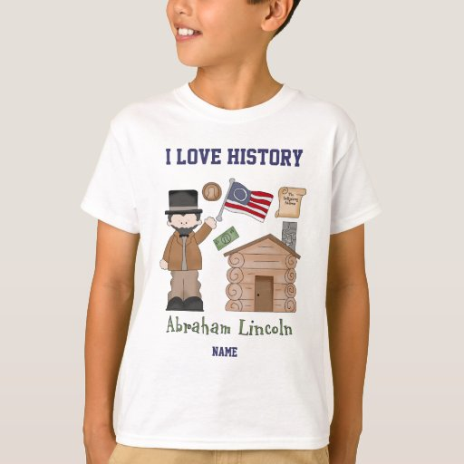 Personalized i love history abraham lincoln t shirt zazzle for T shirt printing lincoln