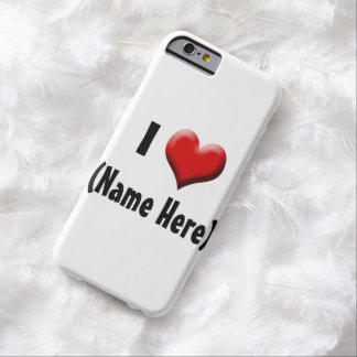 Personalized I Love... Name Valentine's Day Barely There iPhone 6 Case