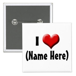 Personalized I Love... Name Valentine's Day Pinback Button