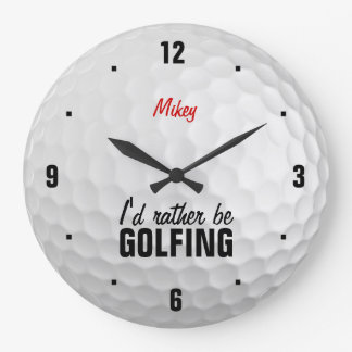 Personalized I'd rather be golfing Large Clock