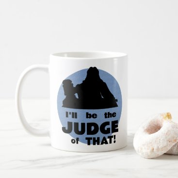 Personalized I'll Be The Judge of That! Mug