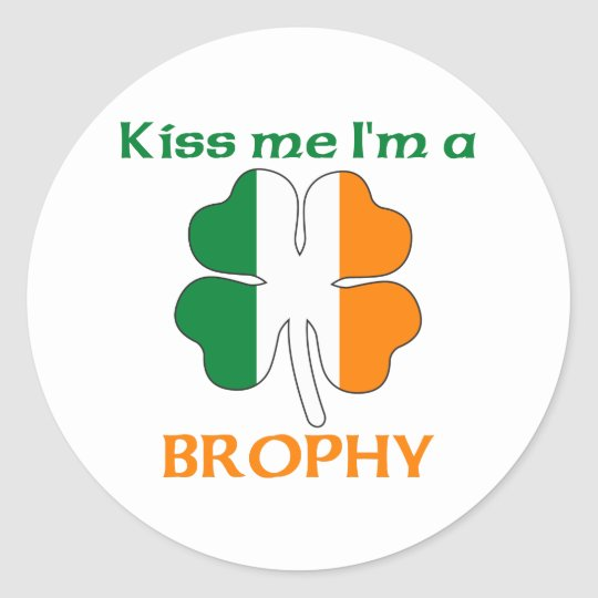 Personalized Irish Kiss Me I'm Brophy Classic Round Sticker