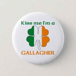 Personalized Irish Kiss Me I'm Gallagher Pinback Button
