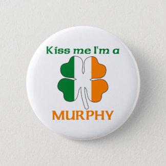 Personalized Irish Kiss Me I'm Murphy Button