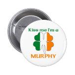 Personalized Irish Kiss Me I'm Murphy Buttons