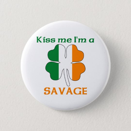 Personalized Irish Kiss Me I'm Savage Button