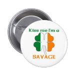 Personalized Irish Kiss Me I'm Savage Pinback Button