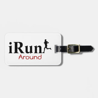 Personalized iRun Around Humorous Luggage Tag