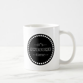 Personalized It is Awesome Time Black & White Coffee Mug