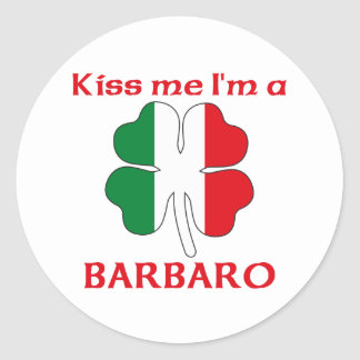 Personalized Italian Kiss Me I'm Barbaro Round Stickers