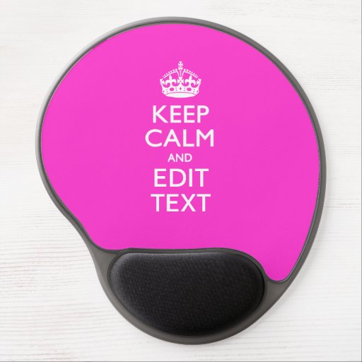 Personalized KEEP CALM AND Edit Text Hot Pink Gel Mousepad