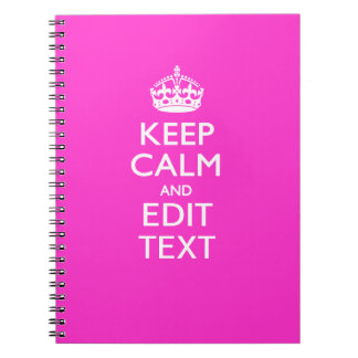 Personalized KEEP CALM AND Edit Text Hot Pink Spiral Note Books