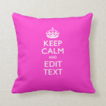 Personalized KEEP CALM AND Edit Text Hot Pink Throw Pillow