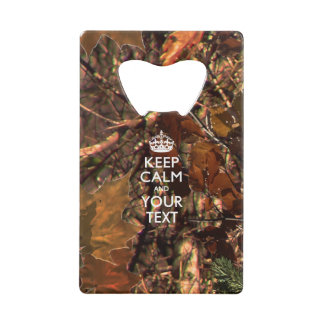 Personalized KEEP CALM AND Edit Text Hunter's Camo Credit Card Bottle Opener